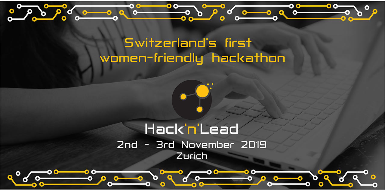 Hack'n'Lead - Switzerland's first women-friendly Hackathon